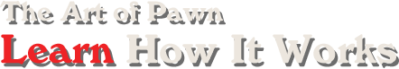 The Art of Pawn: Learn How It Works!